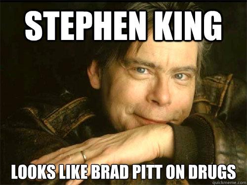 Stephen King Looks like Brad Pitt on drugs