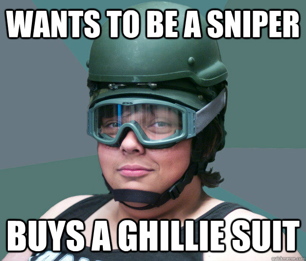 wants to be a sniper BUYS A GHILLIE SUIT - wants to be a sniper BUYS A GHILLIE SUIT  battle scarred airsofter