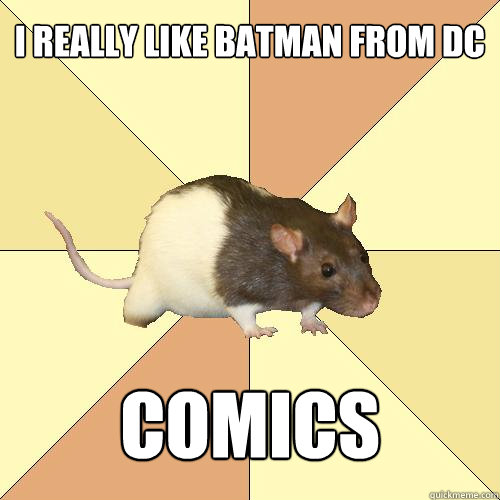 i really like batman from dc comics
