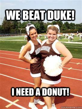 we beat duke! i need a donut! - we beat duke! i need a donut!  Fat Lehigh Cheerleader