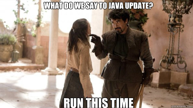 What do we say to java update? Run this Time