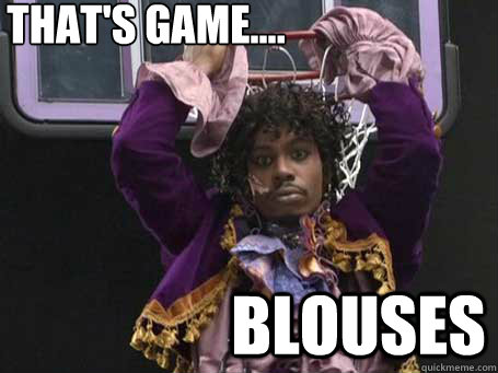 that's game.... blouses