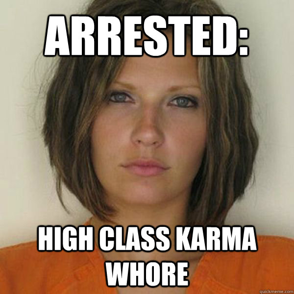 Arrested: High class karma whore - Arrested: High class karma whore  Attractive Convict