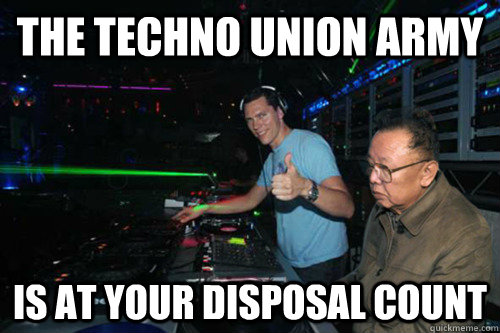 The Techno Union Army Is at your disposal count - The Techno Union Army Is at your disposal count  Tiesto Droid Army