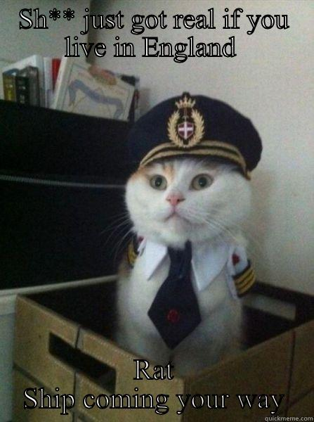 SH** JUST GOT REAL IF YOU LIVE IN ENGLAND  RAT SHIP COMING YOUR WAY Captain kitteh