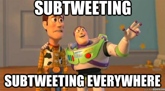 Subtweeting subtweeting everywhere - Subtweeting subtweeting everywhere  Twitter tonight