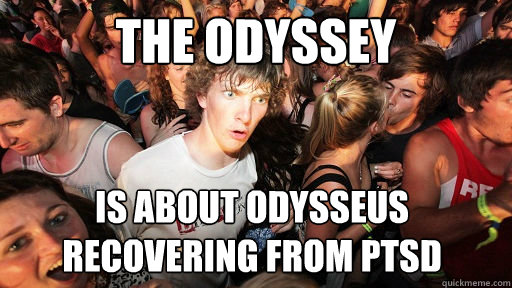 the odyssey is about odysseus recovering from ptsd - the odyssey is about odysseus recovering from ptsd  Sudden Clarity Clarence