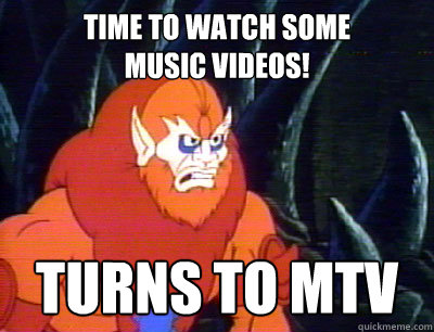 Time to watch some music videos! turns to mtv