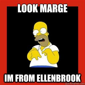 look marge  im from ellenbrook