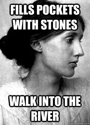 Fills Pockets With Stones Walk into the river - Fills Pockets With Stones Walk into the river  Insanity Woolf