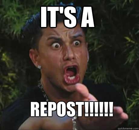 It's a Repost!!!!!!