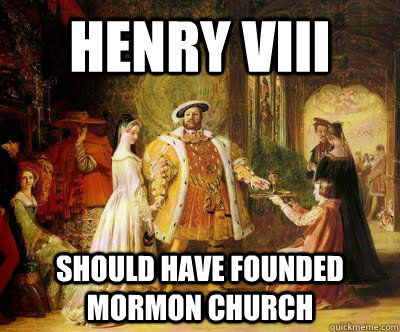 Henry VIII should have founded Mormon Church