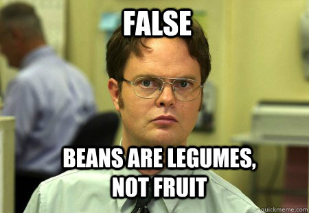 False Beans are legumes, not fruit - False Beans are legumes, not fruit  Schrute