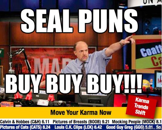 SEAL PUNS  Buy Buy Buy!!!  Mad Karma with Jim Cramer