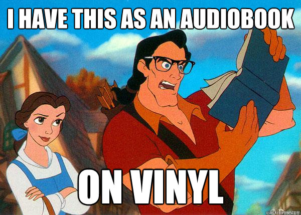 I have this as an audiobook On vinyl   Hipster Gaston