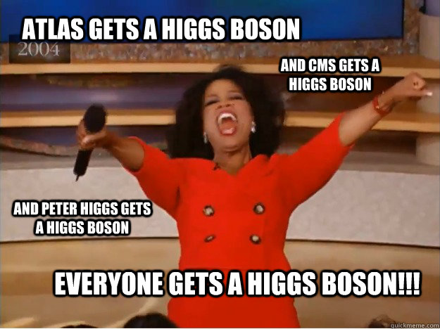 e4ec31990801d22635f5329c96419683f5819a6b6966f2db603c2536dd03ee16 atlas gets a higgs boson everyone gets a higgs boson!!! and cms