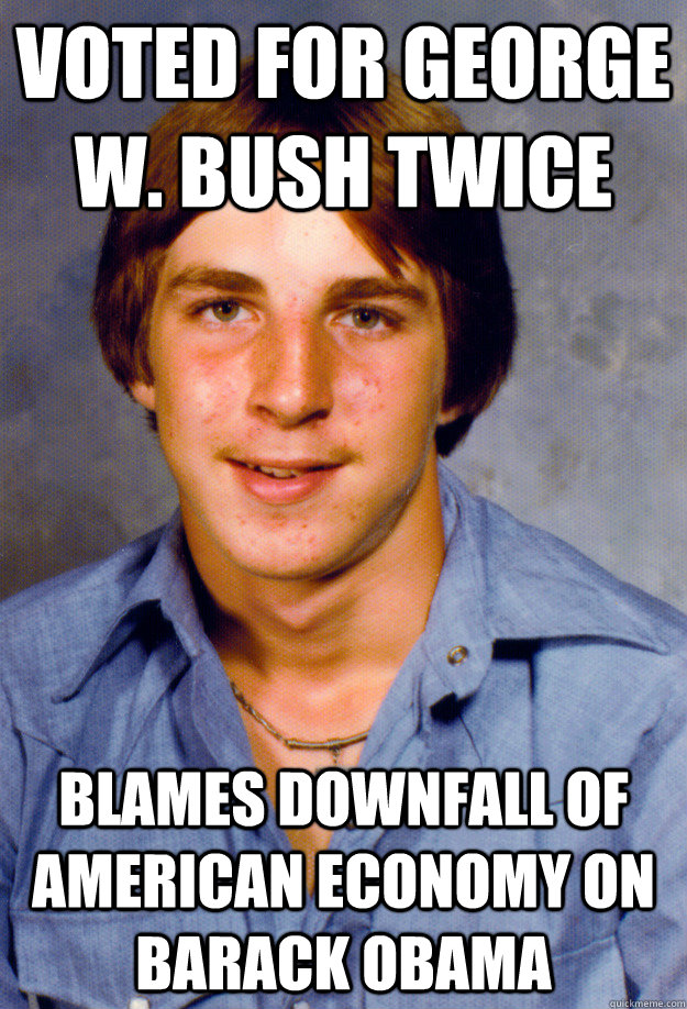 Voted For George W Bush Twice Blames Downfall Of American Economy
