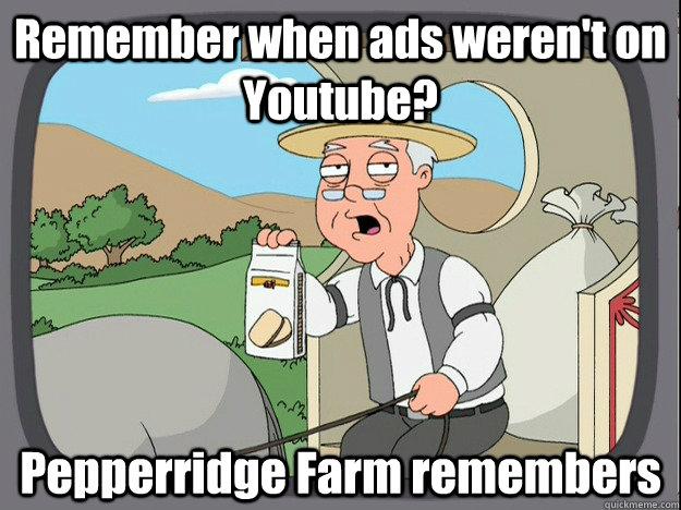 Remember when ads weren't on Youtube? Pepperridge Farm remembers
