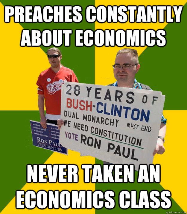preaches constantly about economics never taken an economics class