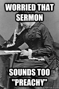 worried that sermon sounds too