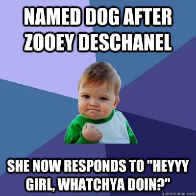 Named dog after zooey deschanel she now responds to