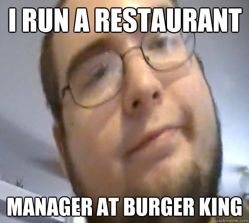 e56b12c296449d7b6d941e7542a8e34c6cd222c045a79d7b4f0757e593c76f39 i run a restaurant manager at burger king wings of redemption