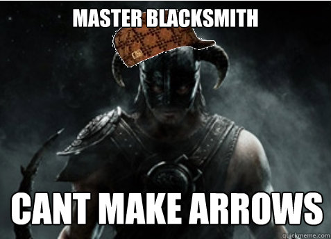 Master blacksmith cant make arrows  Scumbag Skyrim