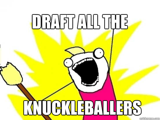 DRAFT ALL the knuckleballers - DRAFT ALL the knuckleballers  X All The Things