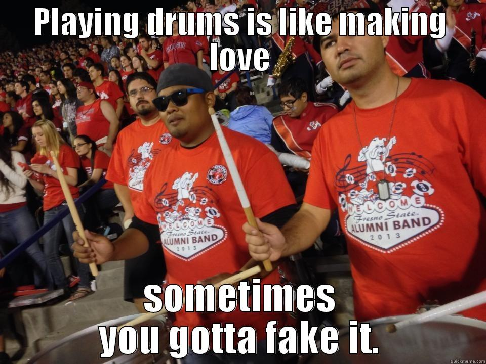 drumline the movie - PLAYING DRUMS IS LIKE MAKING LOVE SOMETIMES YOU GOTTA FAKE IT. Misc