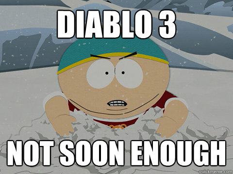 Diablo 3 Not soon enough