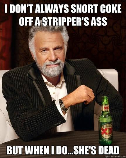 coke ass Stripper
