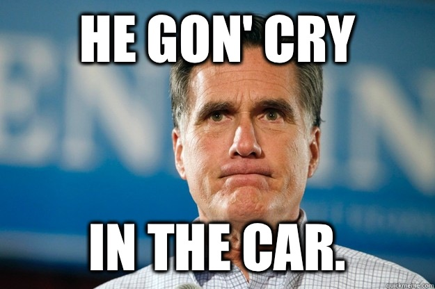He gon' cry In the car.