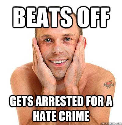 Beats Off Gets Arrested for A hate crime