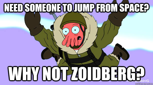 Need someone to jump from space? Why not Zoidberg?