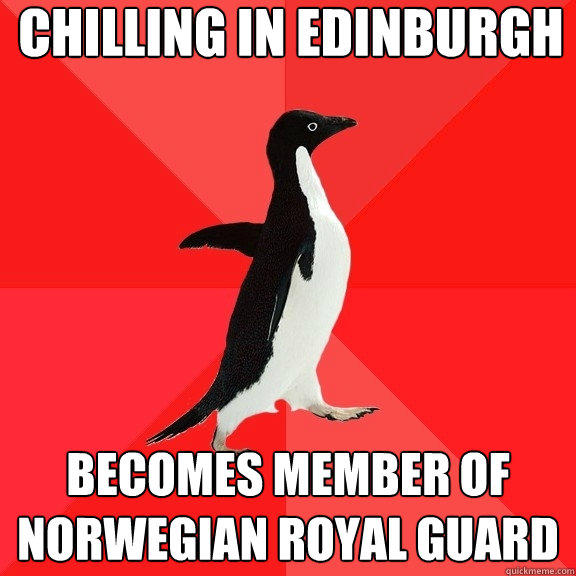 chilling in edinburgh becomes member of norwegian royal guard - chilling in edinburgh becomes member of norwegian royal guard  Socially Awesome Penguin