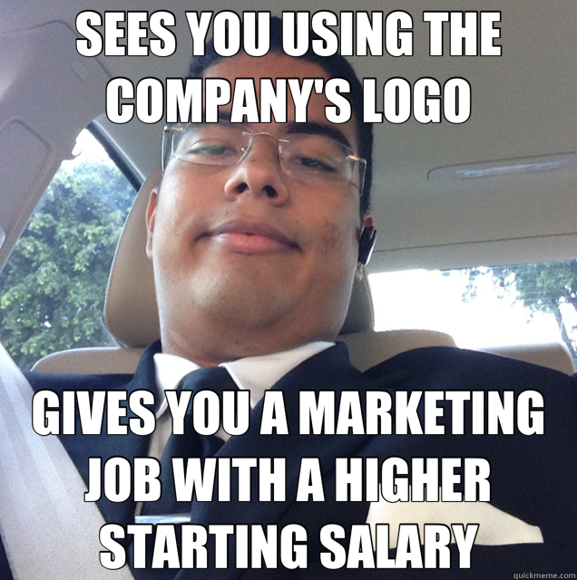 SEES YOU USING THE COMPANY'S LOGO GIVES YOU A MARKETING JOB WITH A HIGHER STARTING SALARY