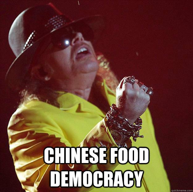 Chinese food Democracy  -  Chinese food Democracy   Fat Axl