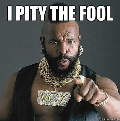 I PITY THE FOOL  - I PITY THE FOOL   I Pity The Fool