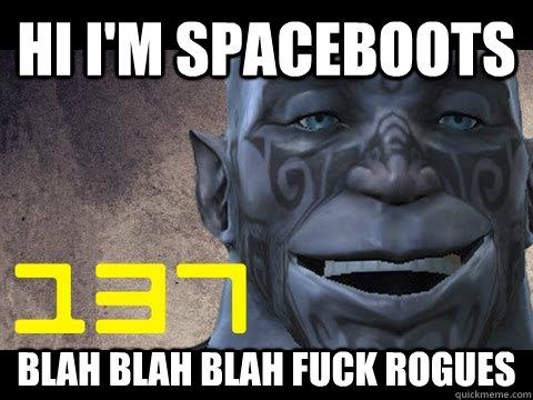 Hi I'm Spaceboots Blah Blah Blah Fuck rogues - Hi I'm Spaceboots Blah Blah Blah Fuck rogues  spaceboots