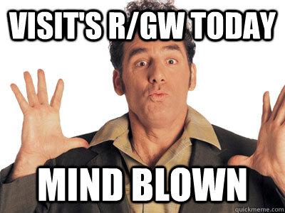 Visit's r/gw today Mind Blown  Mind blown Kramer