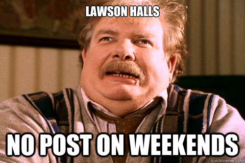 LAWSON HALLS No POST on weekends