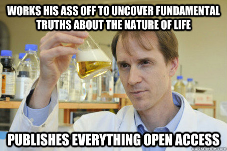 Works his ass off to uncover fundamental truths about the nature of Life Publishes everything open access