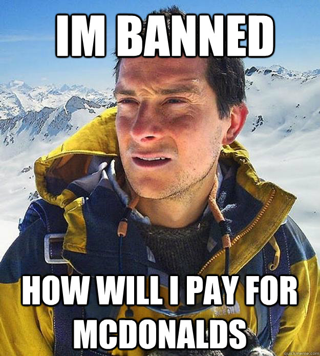 Im Banned How will i pay for mcdonalds