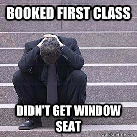 Booked first Class Didn't get window seat