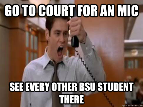 Go to court for an MIC See every other BSU student there