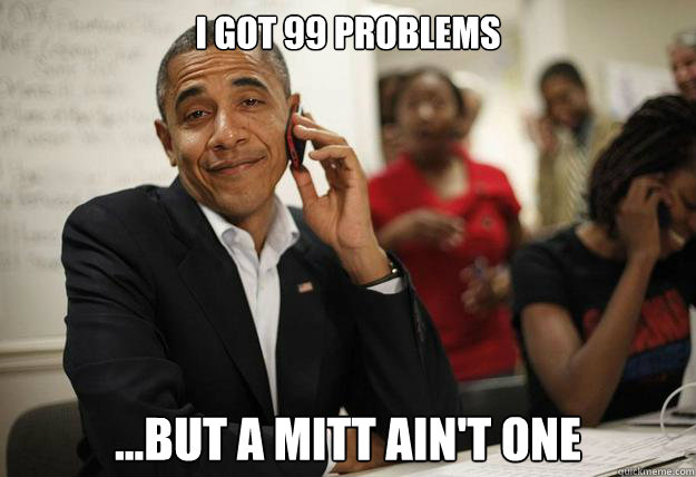 I got 99 problems ...but a mitt ain't one - I got 99 problems ...but a mitt ain't one  99 problems