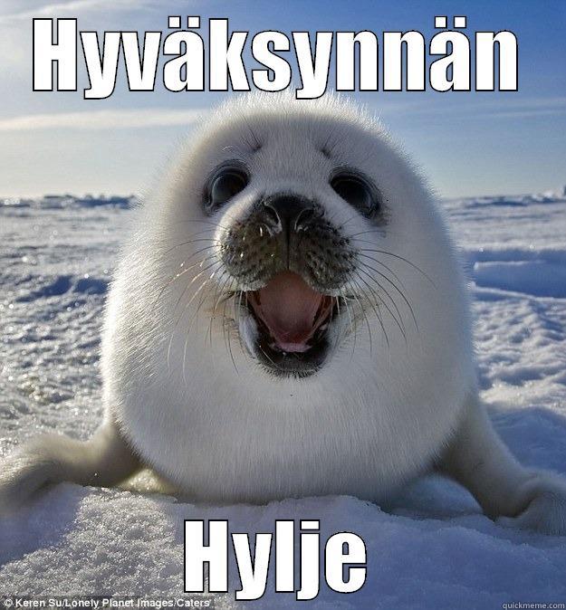 HYVÄKSYNNÄN HYLJE Easily Pleased Seal