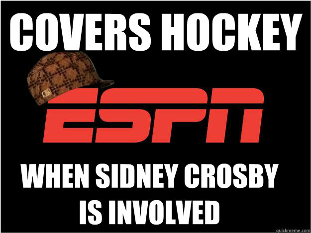 Covers hockey when Sidney Crosby is involved  - Covers hockey when Sidney Crosby is involved   Misc
