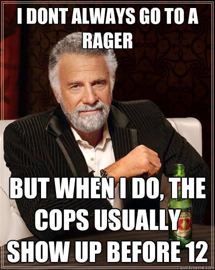 e6e01b71800c1072338603c67f684dac987742dcb7210176643717e814f20375 the most interesting man in the world memes quickmeme,Rager Meme