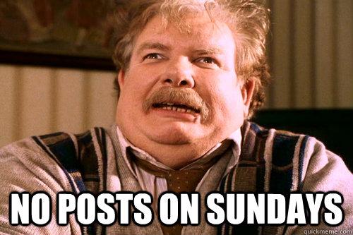 No posts on sundays